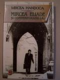 MIRCEA HANDOCA - MIRCEA ELIADE SI CONTEMPORANII SAI (2009)