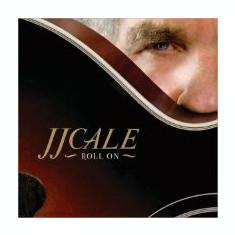 JJ CALE - Roll on - Muzica Blues, CD