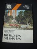 L. MUNTEANU * I. BERINDEI * L. GRIGORE - THE FELIX SPA * THE 1 MAI SPA * SMALL TOURIST GUIDE {1979, limba engleza}