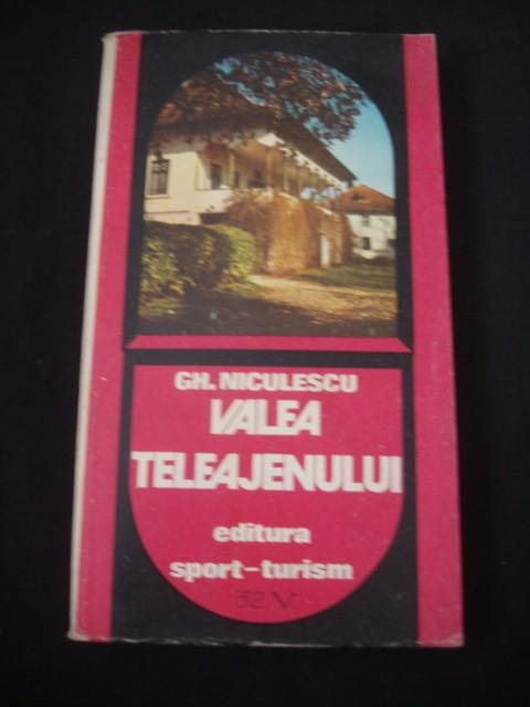 GH. NICULESCU - VALEA TELEAJENULUI  (1981, contine harta)