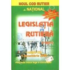 Legislatia rutiera -curs-valabil din 1 dec 2006-noul cod rutier national-(legislatie rutiera-circulatie)-Ed National-Bucuresti-2006 (C966), Alta editura