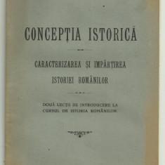 I.Ursu / CONCEPTIA ISTORICA - CARACTERIZAREA SI IMPARTIREA ISTORIEI ROMANILOR, editie 1924 - Carte Istorie