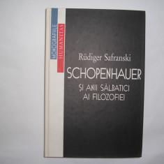 Rudiger Safranski Schopenhauer si anii salbatici ai filozofiei - Eseu, Humanitas
