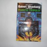 Robert Silverberg - Poarta timpului, s5 - Roman, Anul publicarii: 1994