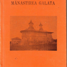 Monografie-Manastirea Galata-Iasi