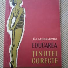 Educarea tinutei corecte Iankelevici editura tineretului - Carte Ghidul mamei