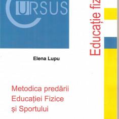 (C4000) METODICA PREDARII EDUCATIEI FIZICE SI SPORTULUI DE ELENA LUPU, INSTITUTUL EUROPEAN, 2006