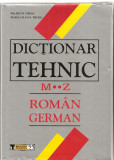 (C4009)  DICTIONAR TEHNIC ROMAN-GERMAN ( M....Z ) DE WILHELM THEISS , EDITURA TEHNICA, 2005