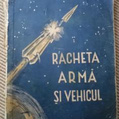 Racheta arma si vehicul ed militara andreescu ilustrata foto carte tehnica hobby