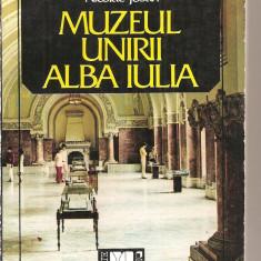 (C3993) MUZEUL UNIRII ALBA IULIA DE NICOLAE JOSAN, EDITURA SPORT-TURISM, 1985 - Album Muzee