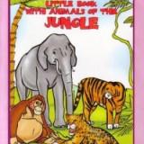 Carte pentru copii My Little Book with Animals of the Jungle Carticica mea cu animale din jungla limba engleza exercitii activitati stiati ca?
