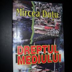 Dreptul mediului-Mircea Dutu - Carte Dreptul mediului