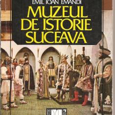 (C3994) MUZEUL DE ISTORIE SUCEAVA DE IOAN EMANDI, EDITURA SPORT-TURISM, 1985 - Album Muzee