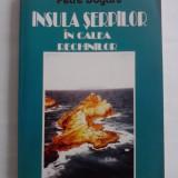 Insula Serpilor in calea rechinilor - Petre Dogaru - Roman, Anul publicarii: 1996
