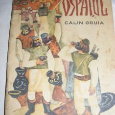 OSPATUL DE CALIN GRUIA -Carti / Carti pentru copii / Carti Povesti,1966