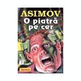 Isaac Asimov - O piatra pe cer (Teora 1999)