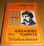 Alexandru Vlahuta / monografii - Virgiliu Ene