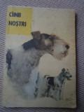 CAINII NOSTI NR 1 CAINI an 1989 ilustrata foto alb negru carte hobby rase caini, Alta editura