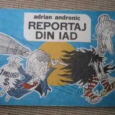 Reportaj din iad Adrian Andronic desene caricatura hobby carte benzi desenate - Reviste benzi desenate Altele