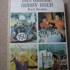 Das grosse Hobby sport Karl Smolka carte divere hobby in limba germana ilustrata - Carte in germana