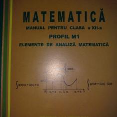 "Mircea Ganga - Matematica man pt cls a XII a Profil M1 Elem de anal mate ""4470"""