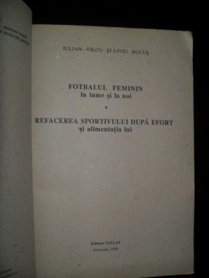 Iulian Valcu , Liviu Bulus, Fotbalul feminin in lume si la noi, Refacerea sportivului dupa efort si alimentatia lui , 1994 foto