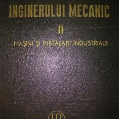 Manualul inginerului mecanic vol. 2 - Masini si instalatii industriale - Carti Mecanica