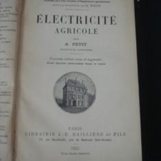 A. PETIT - ELECTRICITE AGRICOLE {1921, limba franceza}