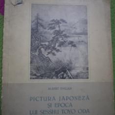 PICTURA JAPONEZA SI EPOCA LUI SESSHU TOYO ODA ALBERT EMILIAN carte arta