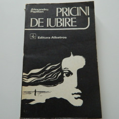 Pricini de iubire, Alexandru Papilian, Editura Albatros, 1981 - Roman