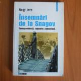 N4 INSEMNARI DE LA SNAGOV -Corespondenta, rapoarte, convorbiri -Nagy Imre - Istorie