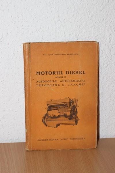Mihailescu - Motorul DIESEL automobile, autocamioane, tractoare si tancuri