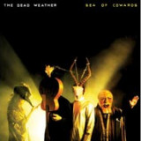 THE DEAD WEATHER-SEA OF COWARDS