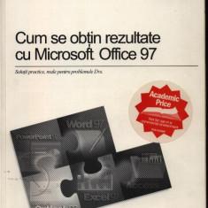 Cum se obtin rezultate cu Microsoft Office '97 - Carte Microsoft Office