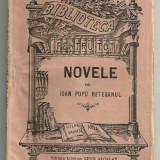 Ioan Pop Reteganul / NOVELE - editie cca.1911 (Biblioteca pentru Toti) - Carte de colectie