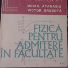 Mihail Atanasiu si Victor Drobota - Fizica pentru admitere in facultate (Vol.2) - Teste admitere facultate