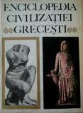 Enciclopedia Civilizatiei Grecesti (Ed. Meridiane)