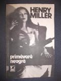 PRIMAVARA NEAGRA DE HENRY MILLER,CARTEA ROMANEASCA 1990,STARE BUNA