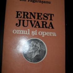 ION FAGARASANU - ERNEST JUVARA * OMUL SI OPERA