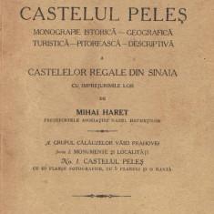 M.Haret-Castelul Peles.Monografie, 1924, 110 pag+40 foto+5 h(cititi descrierea !) - Carte Monografie