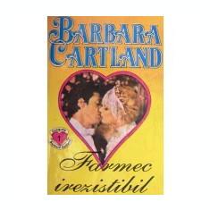 Barbara Cartland - Farmec irezistibil