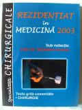 """Cumpara ieftin """"REZIDENTIAT IN MEDICINA 2003.  Specialitati chirurgicale. Teste grila comentate"""", Sub redactia Conf. Dr. Sebastian Ionescu, 2003. Absolut noua"""