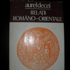 Relatii Romano-Orientale -Aurel Decei