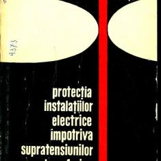 PROTECTIA INSTALATIILOR ELECTRICE IMPOTRIVA SUPRATENSIUNILOR ATMOSFERICE DE D.MARK, B.POPA, EDITURA TEHNICA 1967 - Carti Electrotehnica