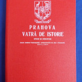 ION ST.BAICU - PRAHOVA VATRA DE ISTORIE - STUDII SI CERCETARI - PLOIESTI - 1977, Alta editura