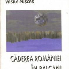 Vasile Puscas - Caderea Romaniei in Balcani, Anul publicarii: 2000