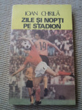 Zile si nopti pe stadion Ioan Chirila fotbal hobby fan ed sport turism 1985 RSR
