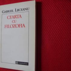 GABRIEL LIICEANU - CEARTA CU FILOZOFIA * - Filosofie