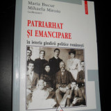 Patriarhat si emancipare in istoria gandirii politice romanesti, Maria Bucur, Mihaela Miroiu - Istorie