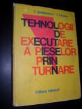 Tehnologii De Executare A Pieselor Prin Turnare - C. Stefanescu I. Cazacu